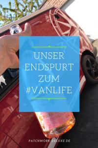 Unser Endspurt zum #Vanlife