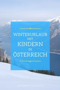 Winterurlaub mit Kindern in Österreich