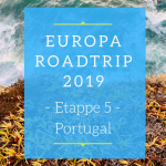 Europa Roadtrip 2019 Etappe 5 - Portugal