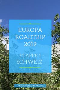 Europa Roadtrip 2019 Etappe 1 - Schweiz