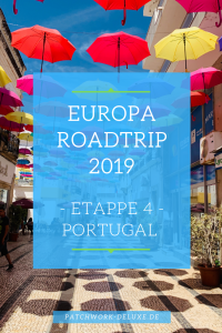 Europa Roadtrip 2019 Etappe 4 - Portugal