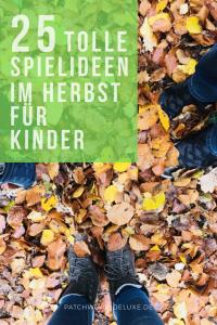 25 tolle Spielideen im Herbst für Kinder
