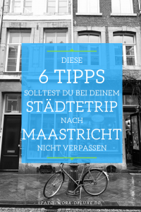 Diese 6 Tipps solltest du bei deinem Städtetrip nach Maastricht nicht verpassen
