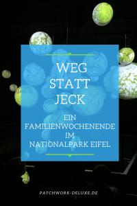 Weg statt jeck - Ein Familienwochenende in der Eifel