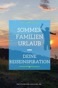 Sommer Familienurlaub Reiseinspiration
